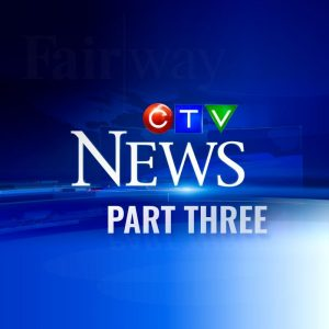 CTV News - Part Three